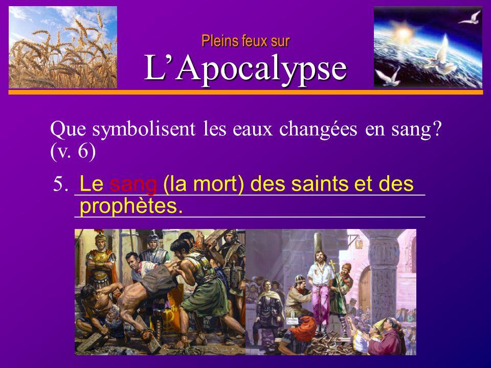 L'Apocalypse Que symbolisent les eaux changées en sang (v. 6)