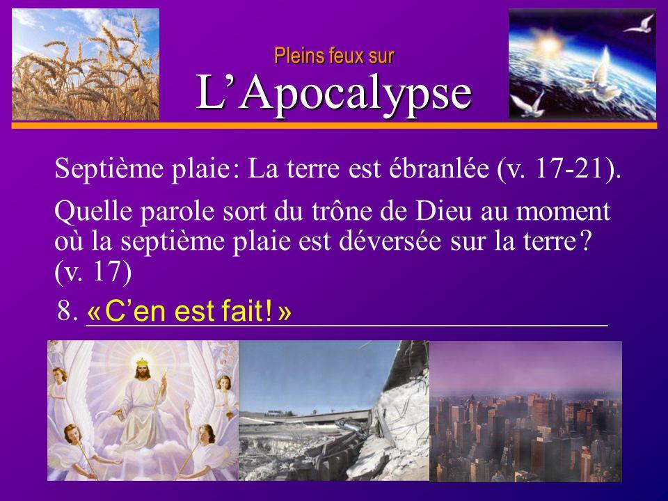 L'Apocalypse Septième plaie : La terre est ébranlée (v. 17-21).