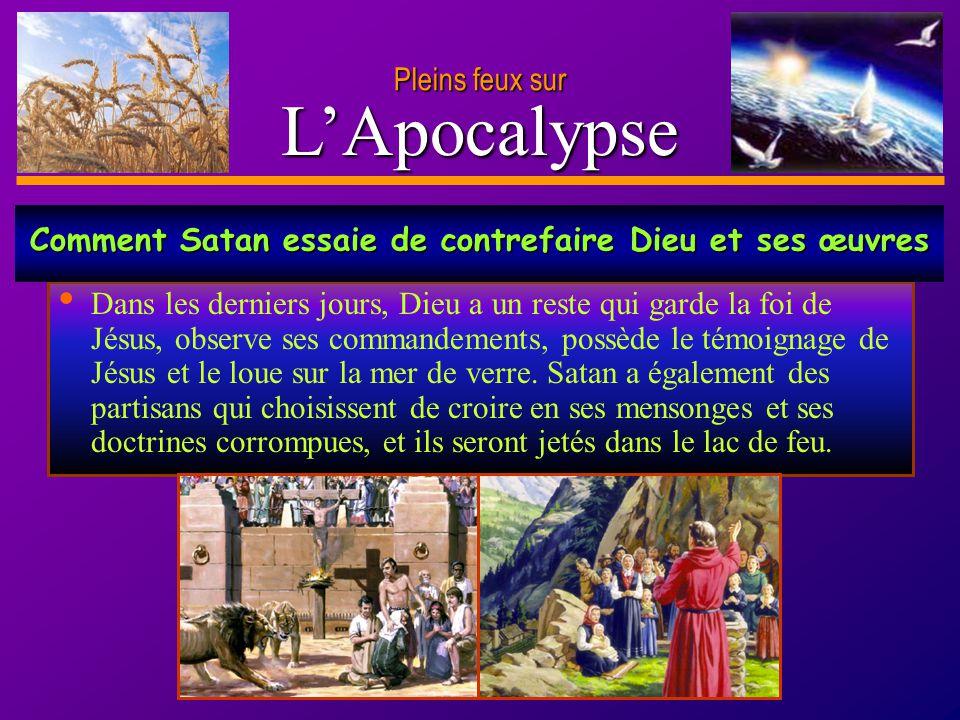 Comment Satan essaie de contrefaire Dieu et ses œuvres