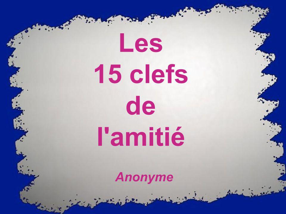Les 15 clefs de l amitié Anonyme