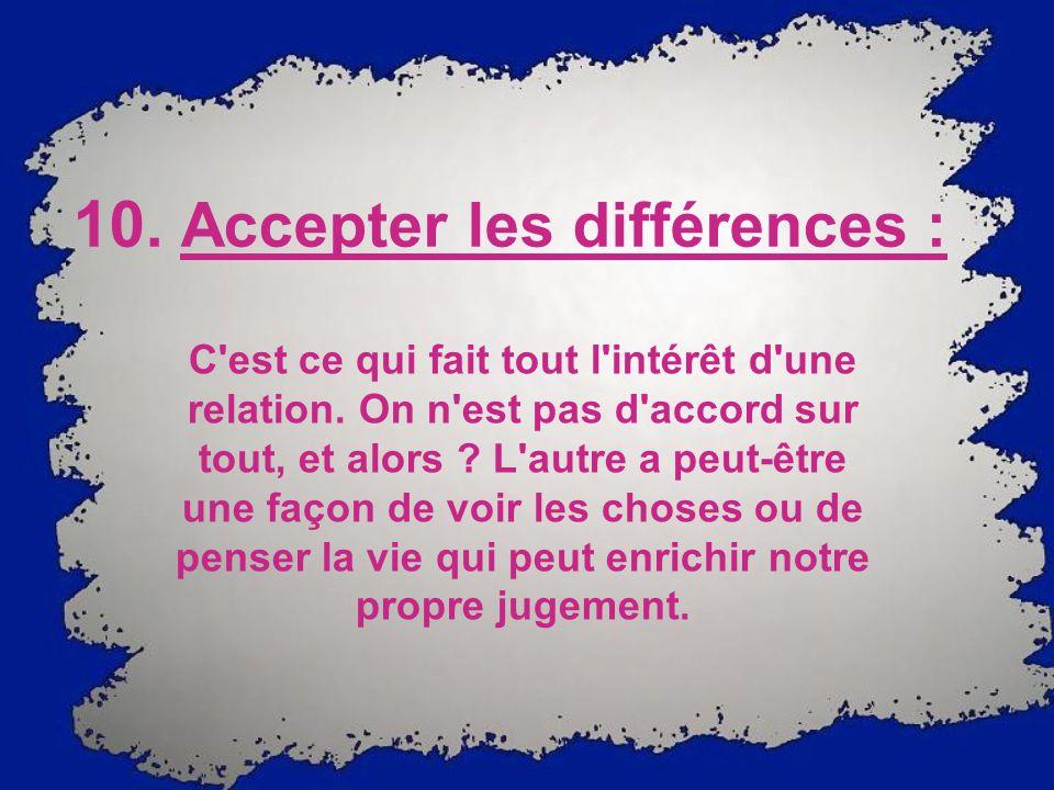 10. Accepter les différences :