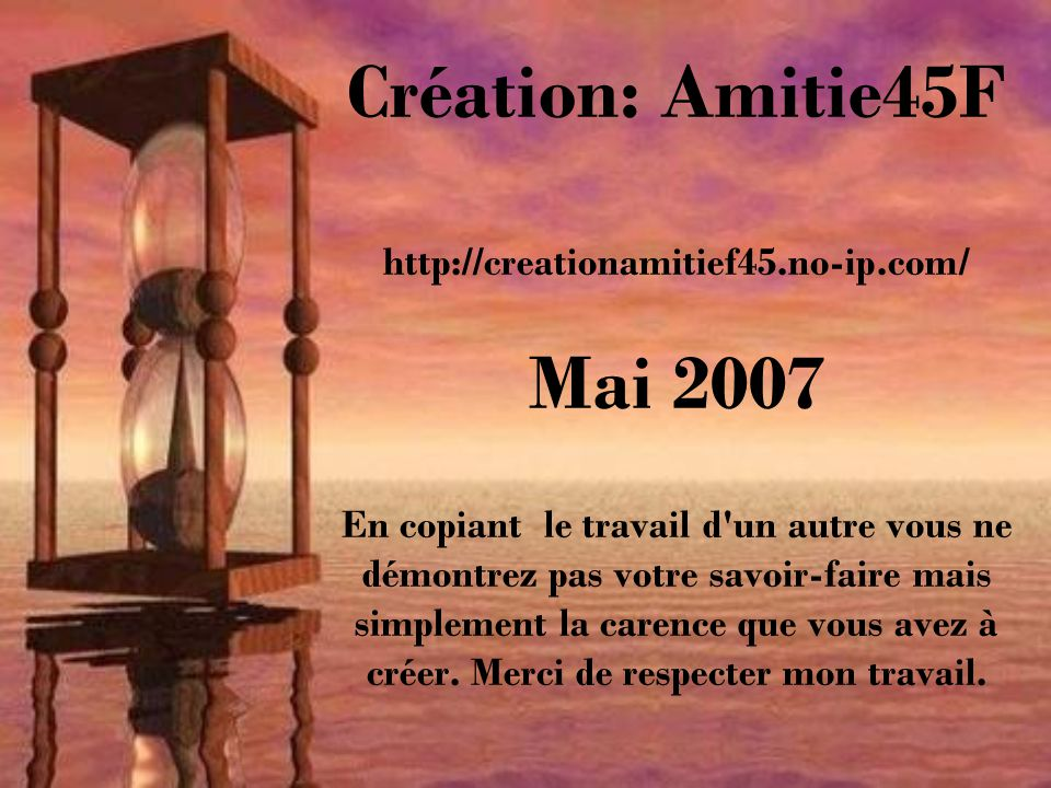 Création: Amitie45F http://creationamitief45. no-ip