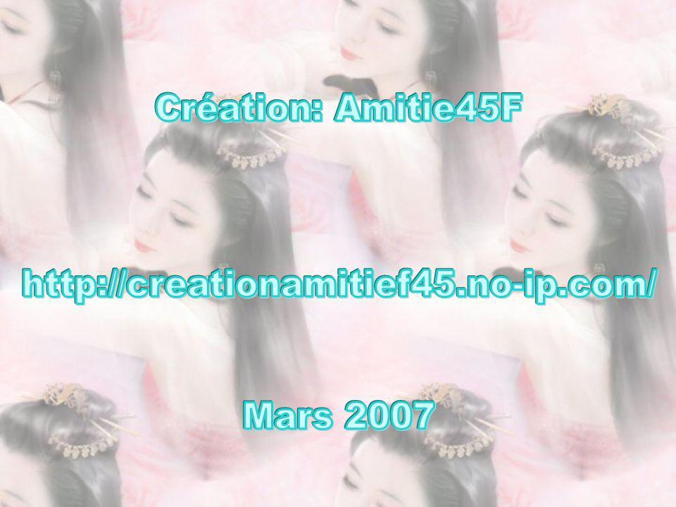 Création: Amitie45F http://creationamitief45.no-ip.com/ Mars 2007
