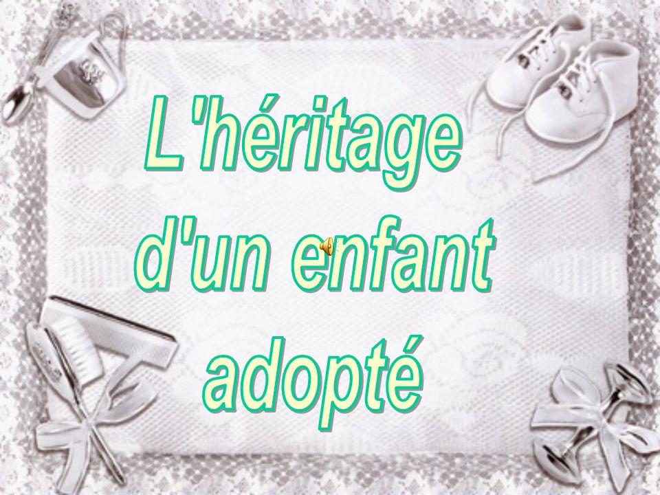 L héritage d un enfant adopté