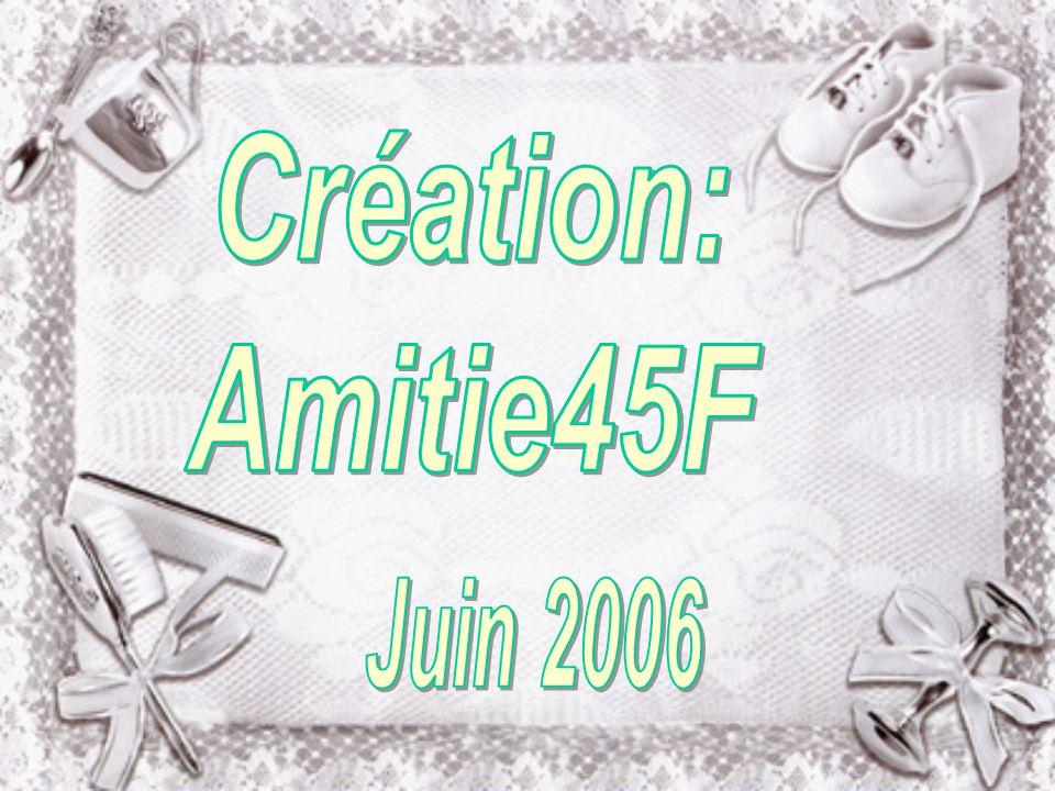 Création: Amitie45F Juin 2006