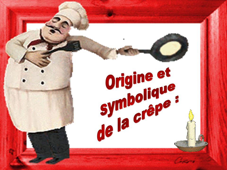 Origine et symbolique de la crêpe :