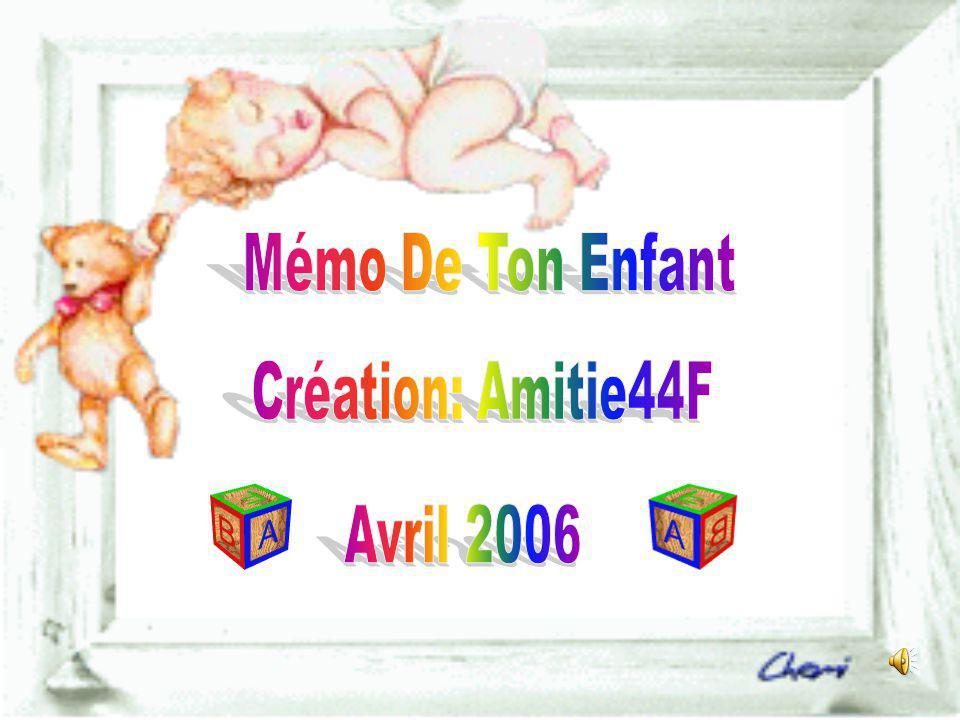 Mémo De Ton Enfant Création: Amitie44F Avril 2006