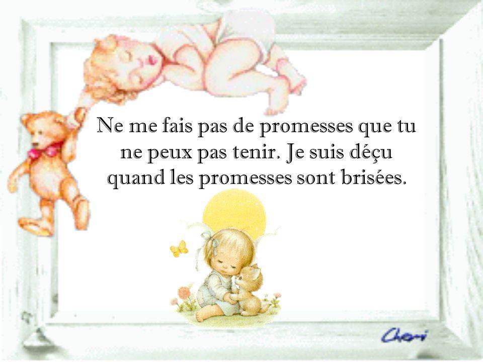 Ne me fais pas de promesses que tu ne peux pas tenir