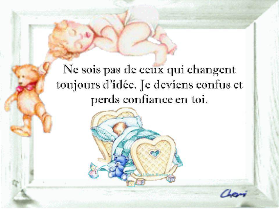 Ne sois pas de ceux qui changent toujours d idée
