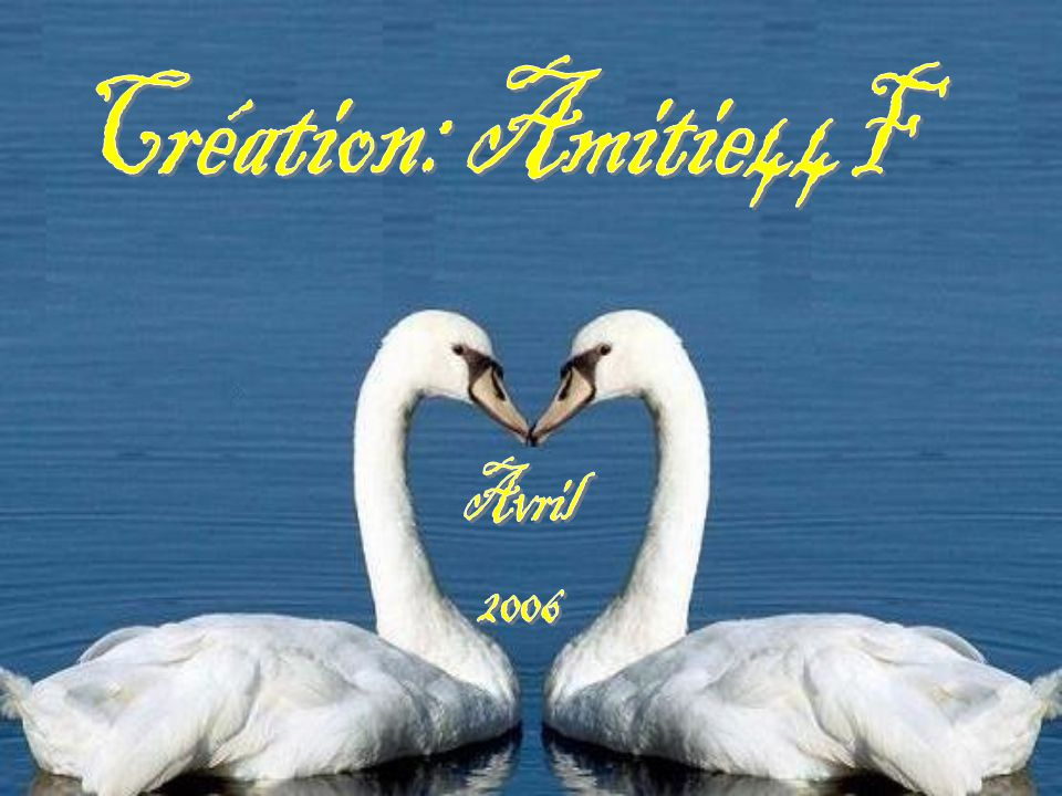 Création: Amitie44F Avril 2006