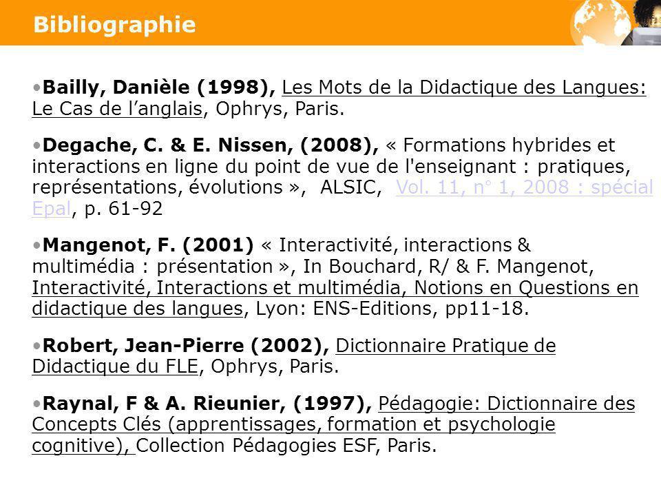 Bibliographie Bailly, Danièle (1998), Les Mots de la Didactique des Langues: Le Cas de l'anglais, Ophrys, Paris.