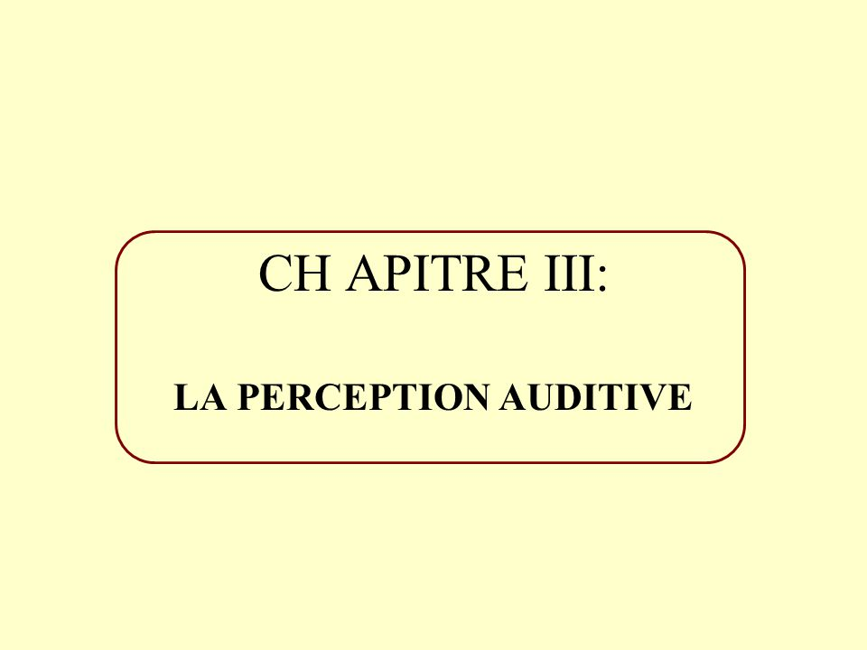 LA PERCEPTION AUDITIVE