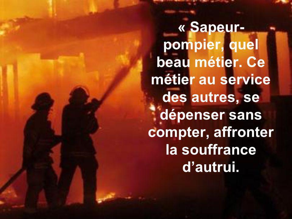 « Sapeur-pompier, quel beau métier