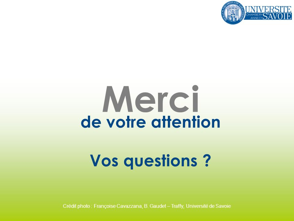 Merci de votre attention Vos questions