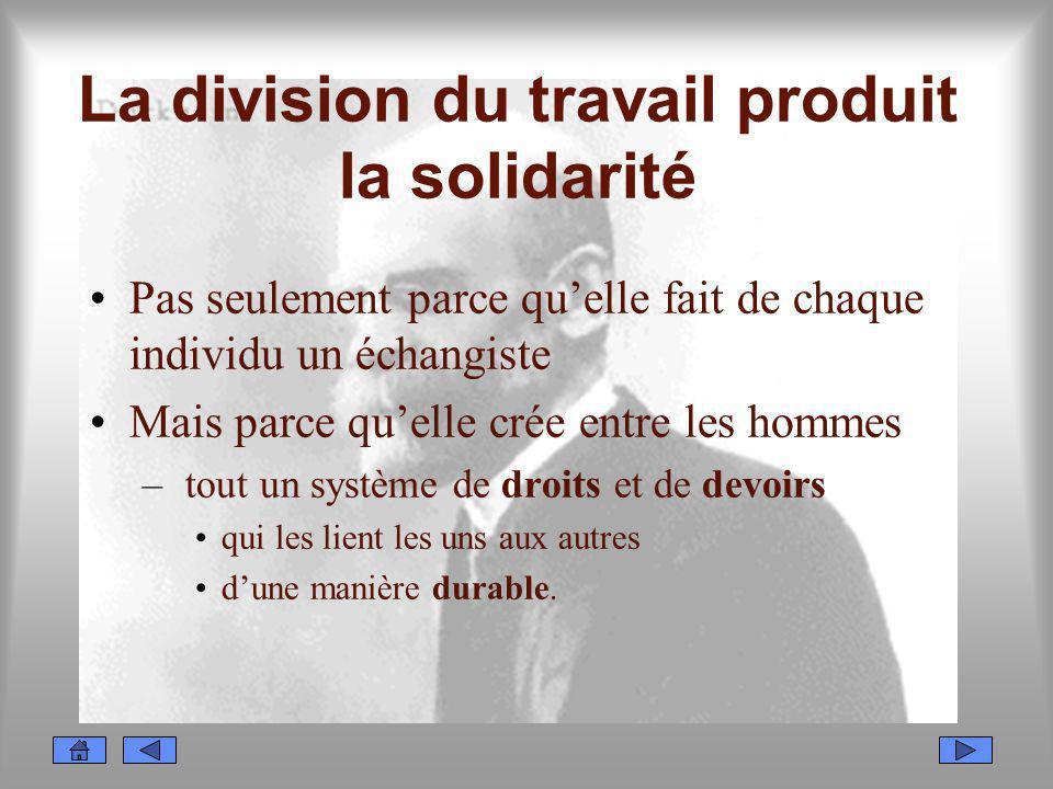 La division du travail produit la solidarité