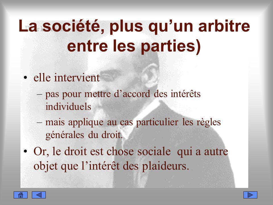 La société, plus qu'un arbitre entre les parties)