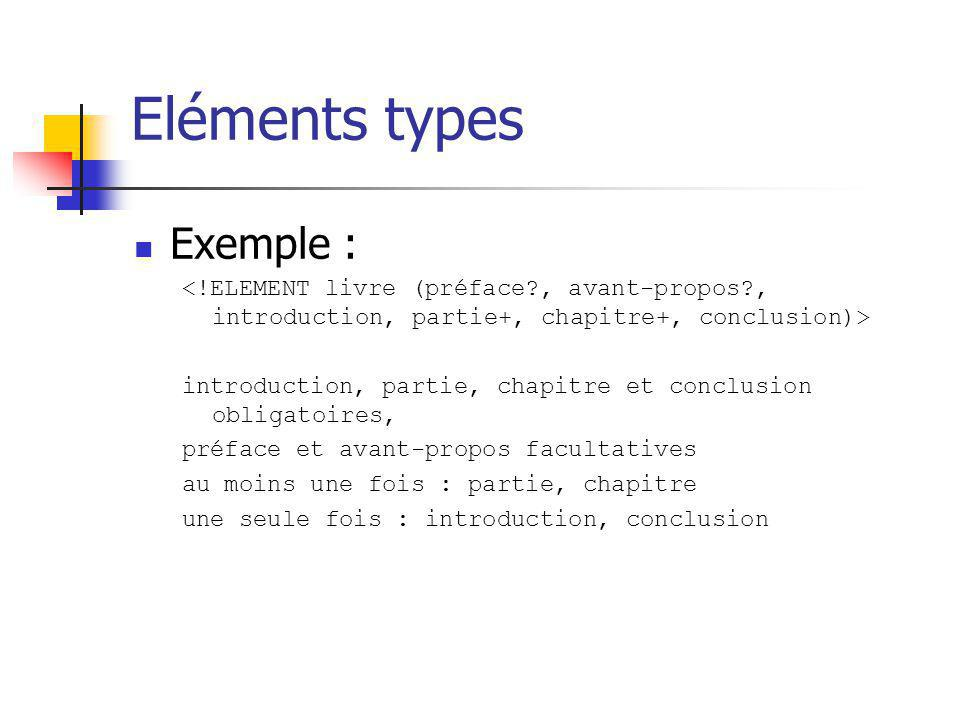 Eléments types Exemple :
