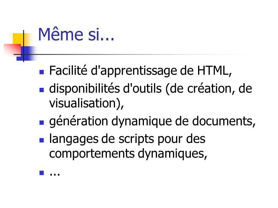 Même si... Facilité d apprentissage de HTML,