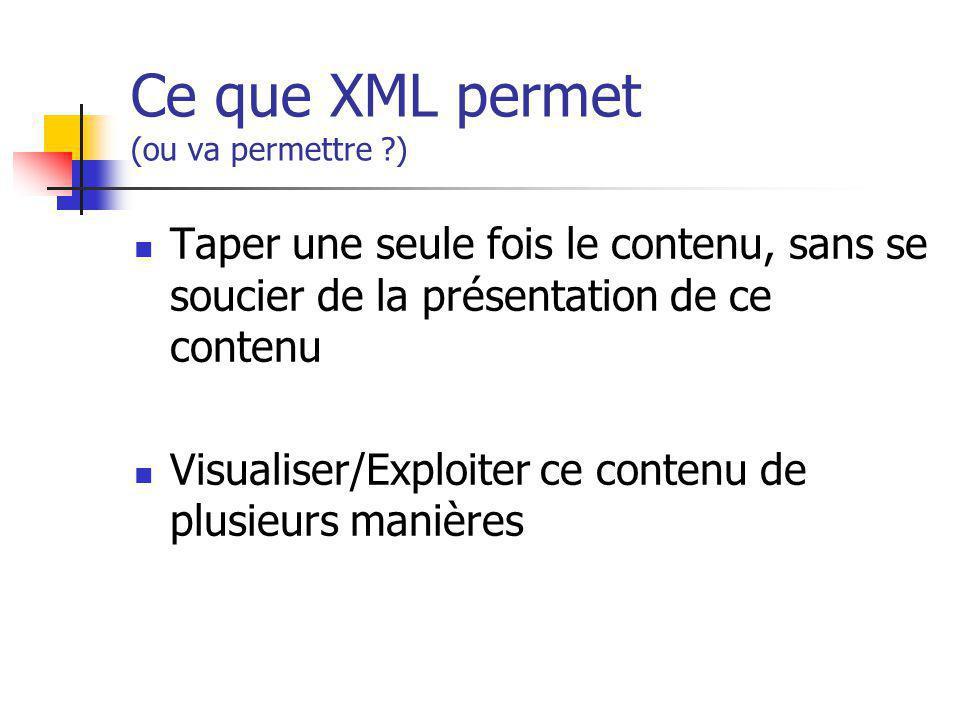 Ce que XML permet (ou va permettre )