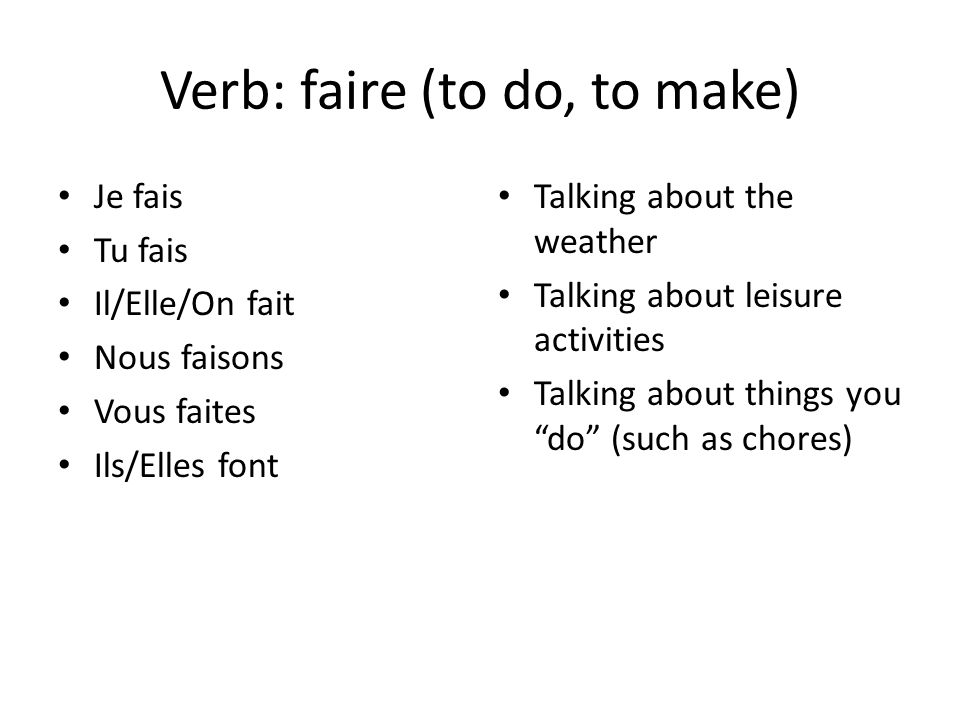 Verb: faire (to do, to make)