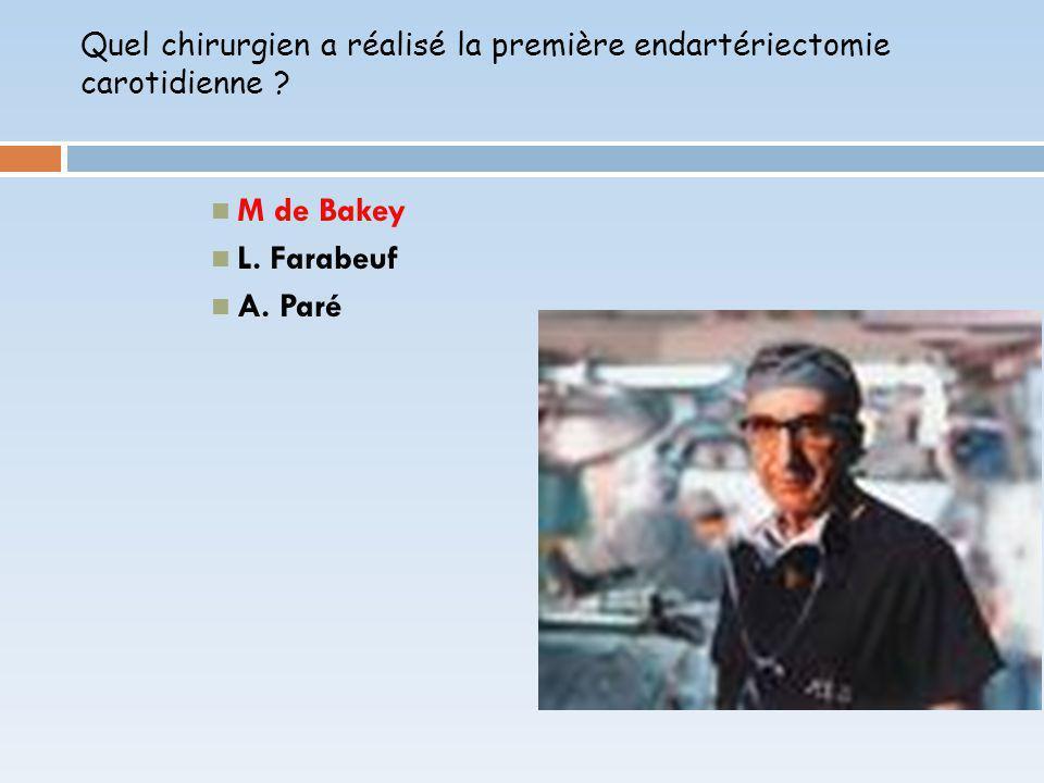 Quel chirurgien a réalisé la première endartériectomie carotidienne