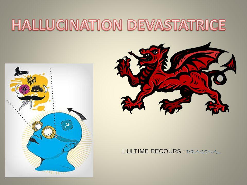 HALLUCINATION DEVASTATRICE