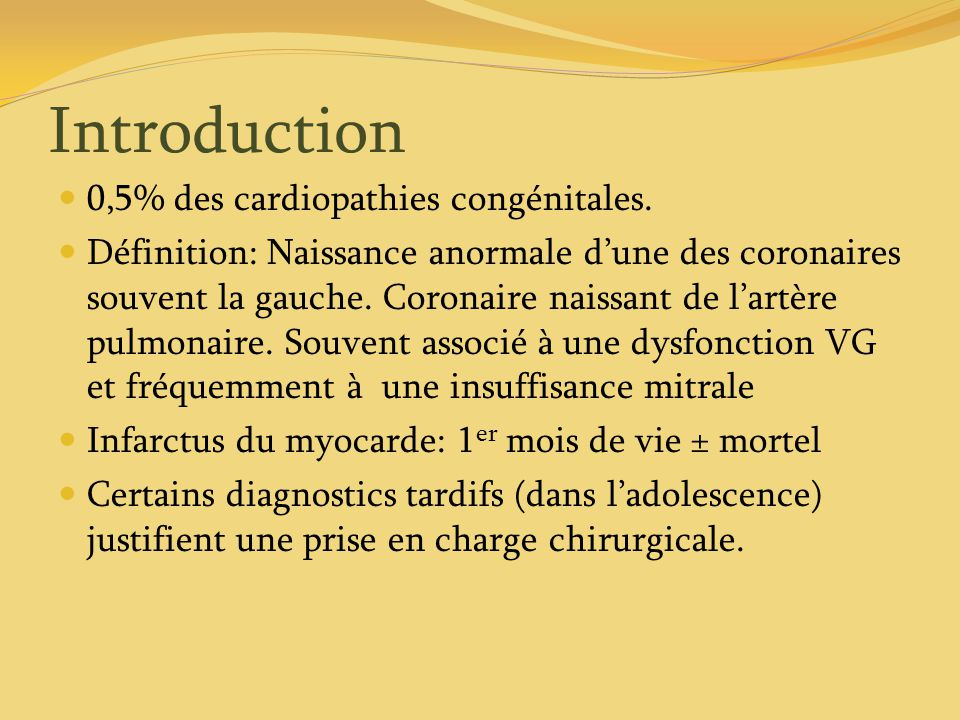 Introduction 0,5% des cardiopathies congénitales.