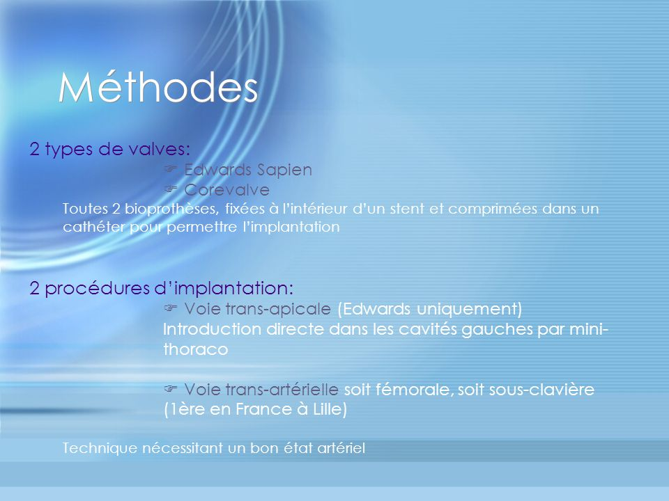 Méthodes 2 types de valves: 2 procédures d'implantation:
