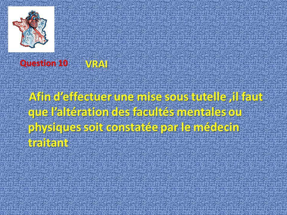 Question 10 VRAI.