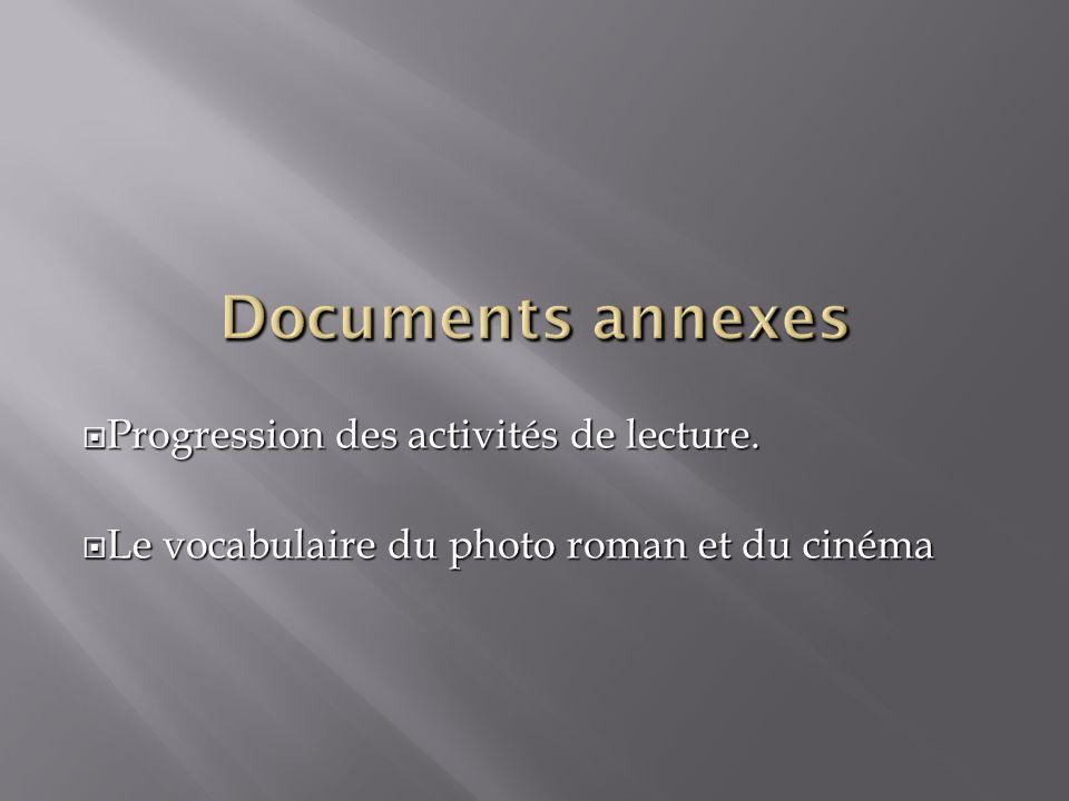 Documents annexes Progression des activités de lecture.