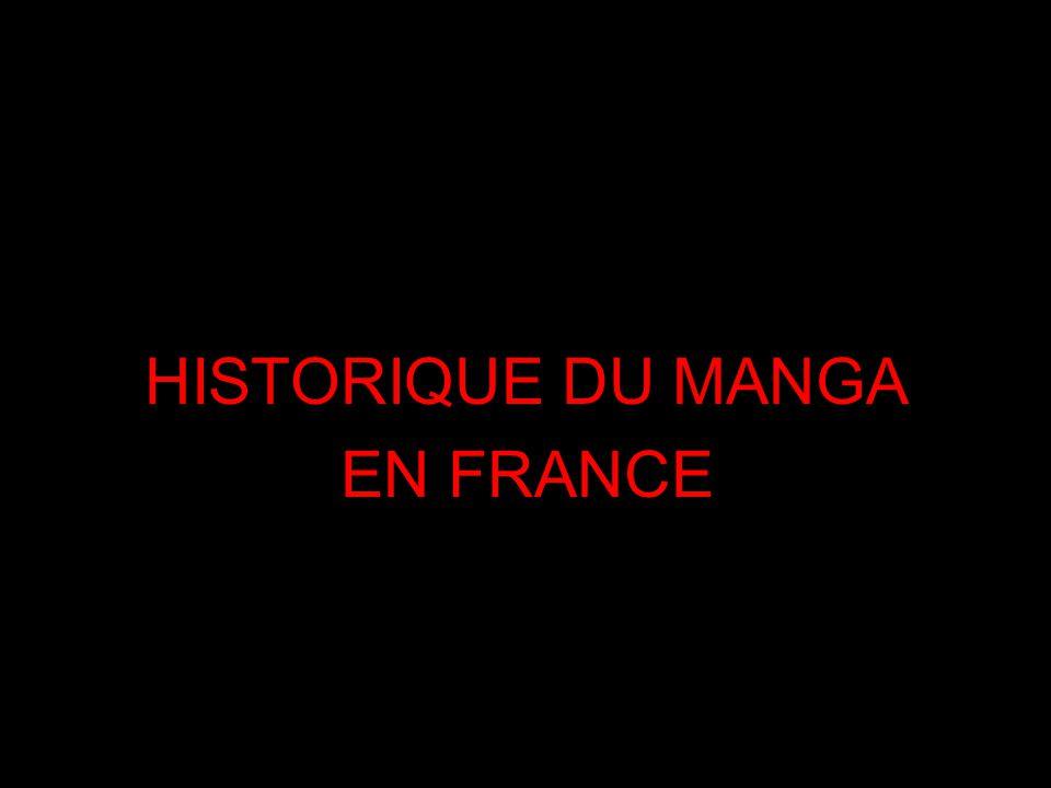 HISTORIQUE DU MANGA EN FRANCE