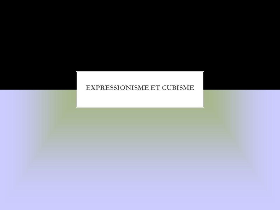 Expressionisme et Cubisme