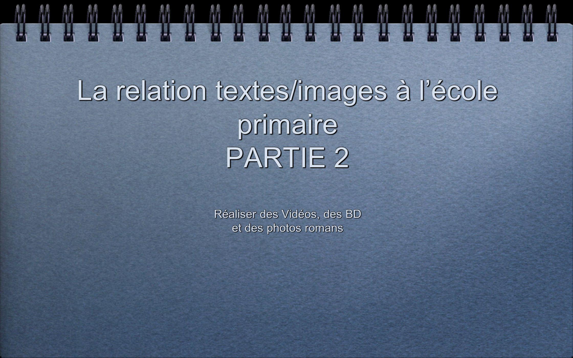 La relation textes/images à l'école primaire PARTIE 2