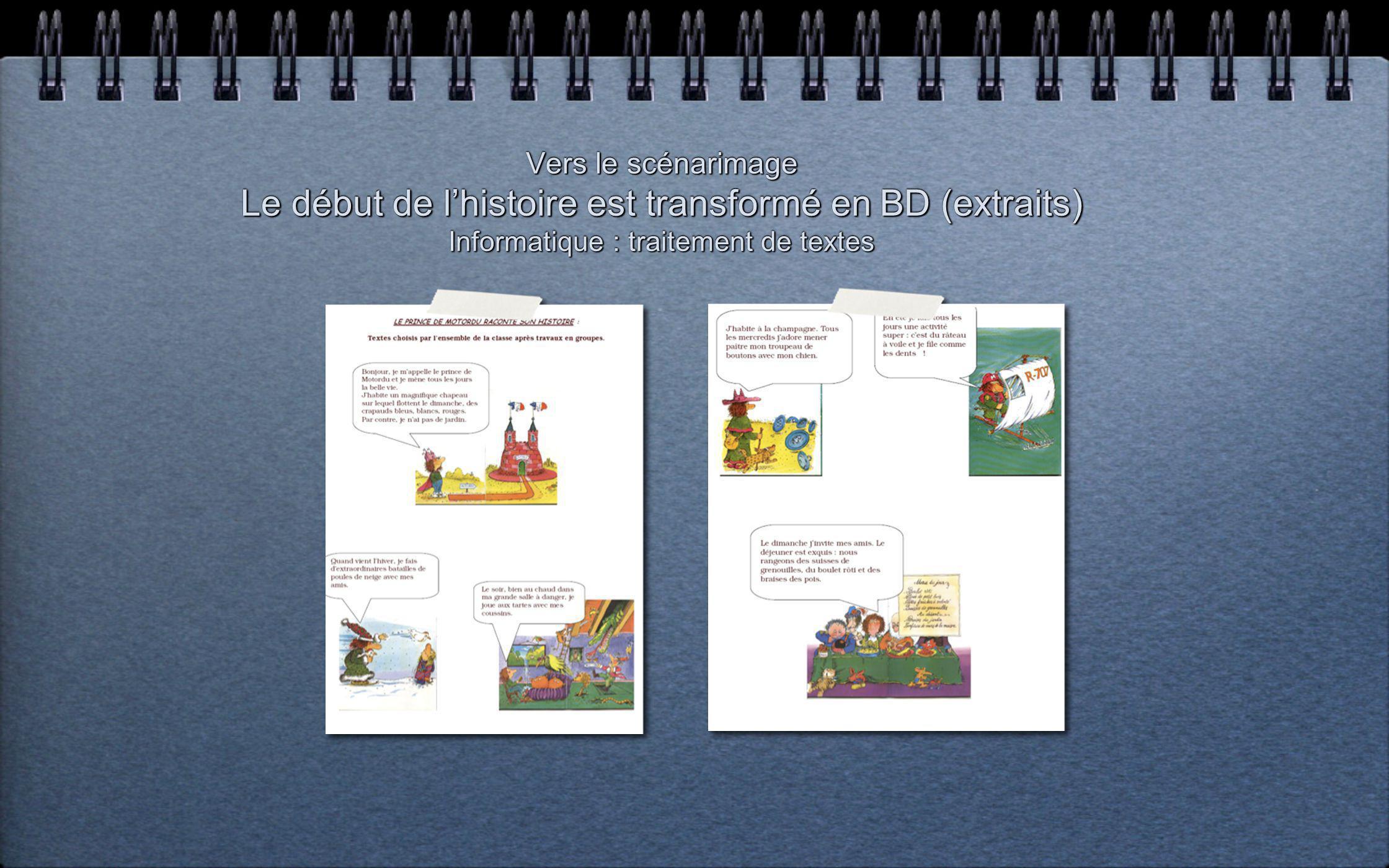 Vers le scénarimage Le début de l'histoire est transformé en BD (extraits) Informatique : traitement de textes