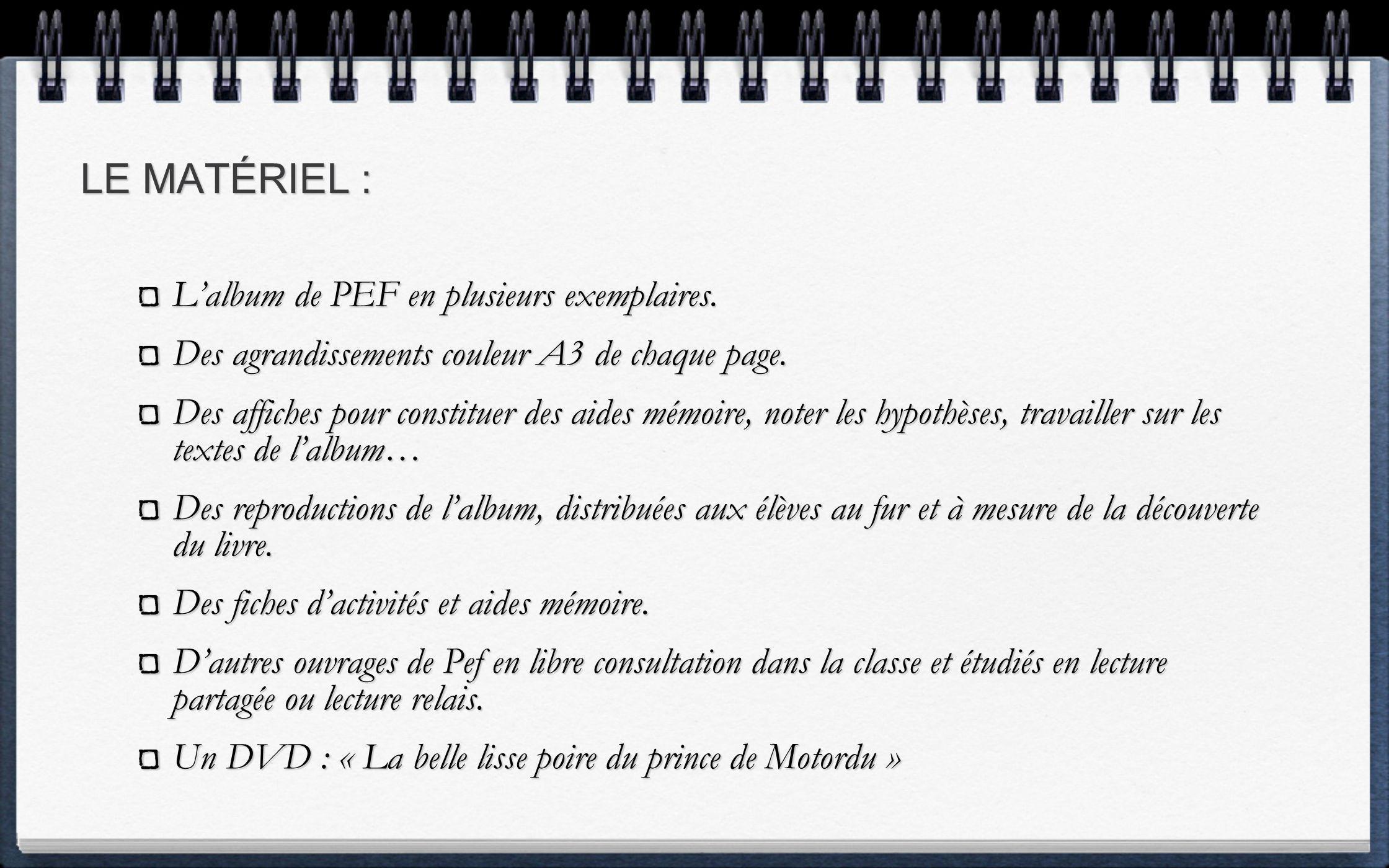 LE MATÉRIEL : L'album de PEF en plusieurs exemplaires.