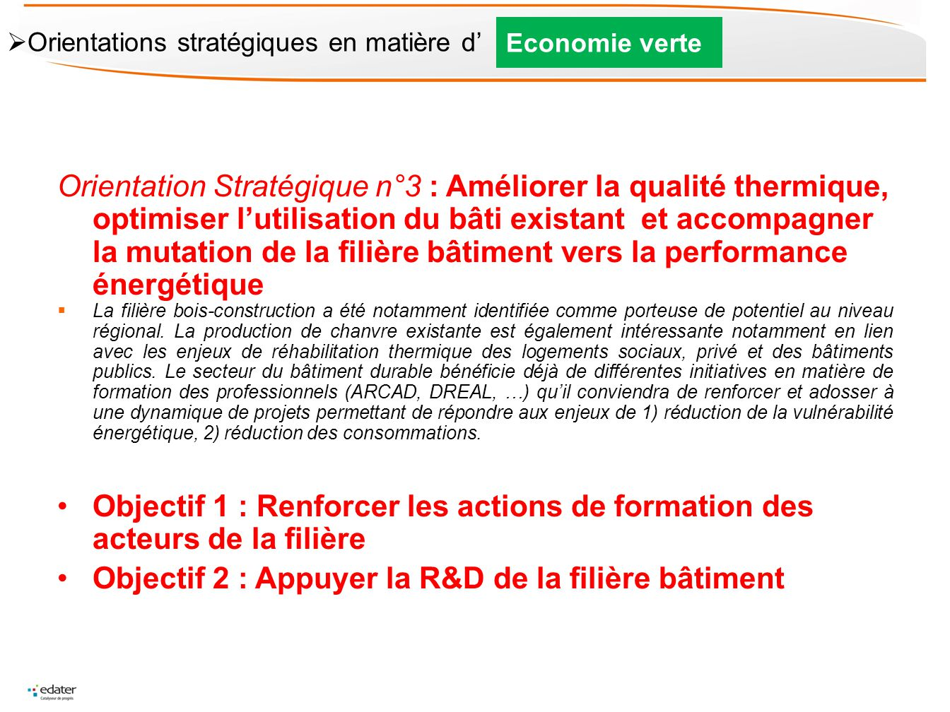 Objectif 2 : Appuyer la R&D de la filière bâtiment