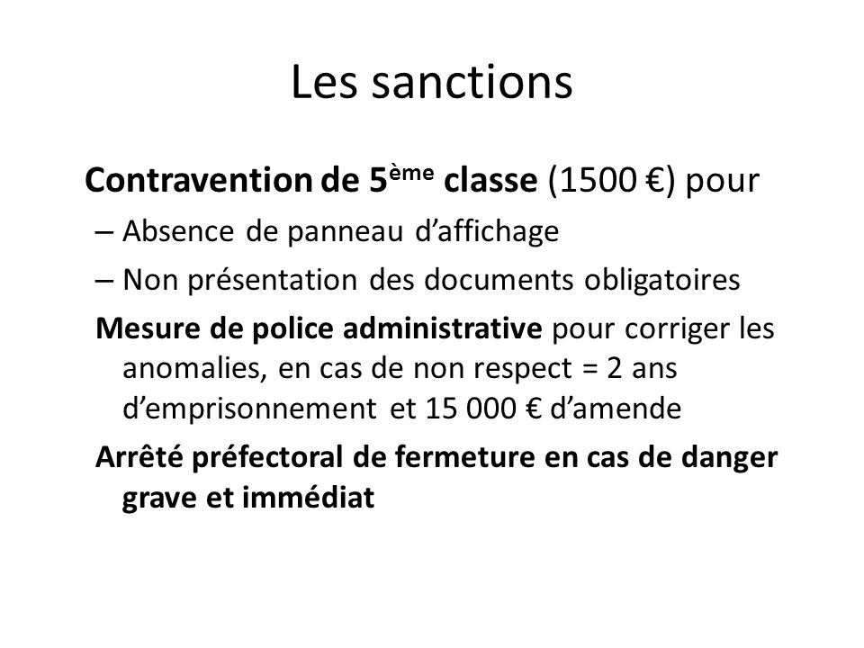 Les sanctions Contravention de 5ème classe (1500 €) pour
