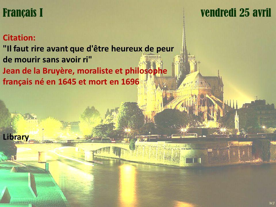 Mardi 1 avril Français I vendredi 25 avril Citation: