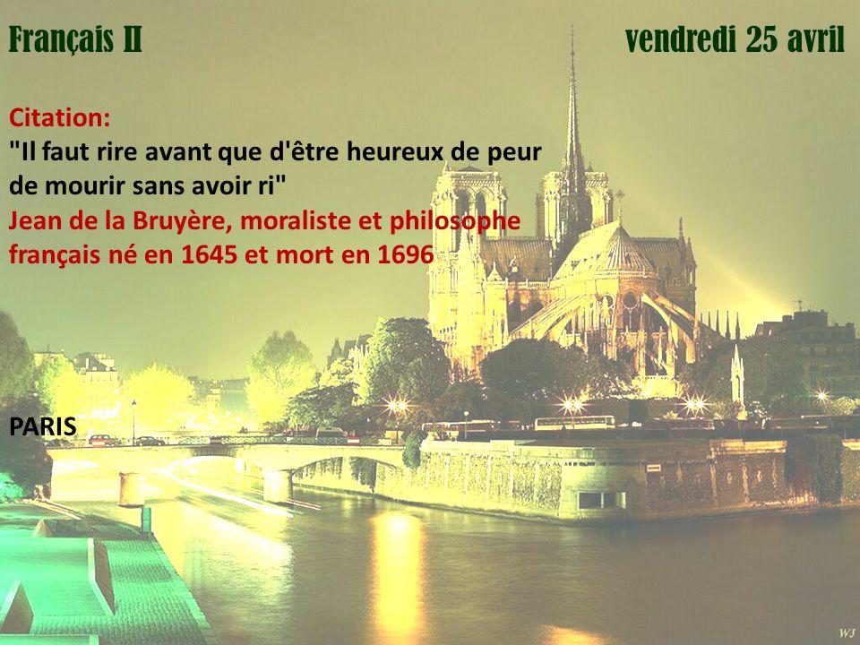 Mardi 1 avril Français II vendredi 25 avril Citation: