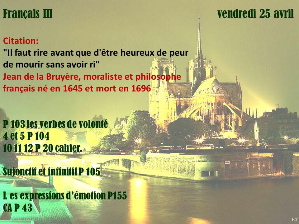Mardi 1 avril Français III vendredi 25 avril Citation: