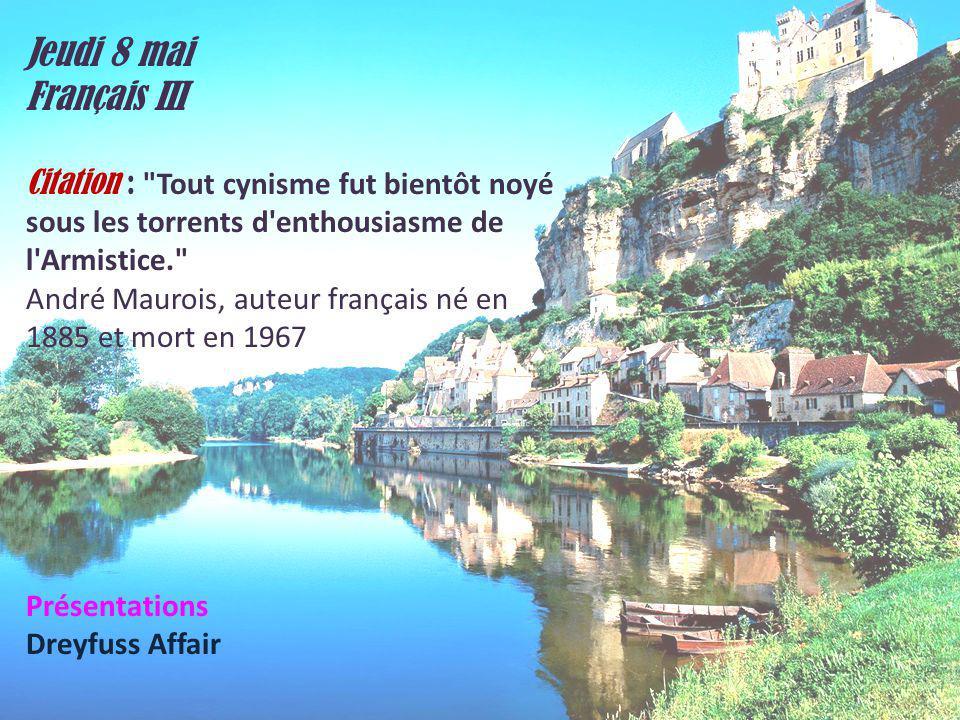 Jeudi 8 mai Français III. Citation : Tout cynisme fut bientôt noyé sous les torrents d enthousiasme de l Armistice.