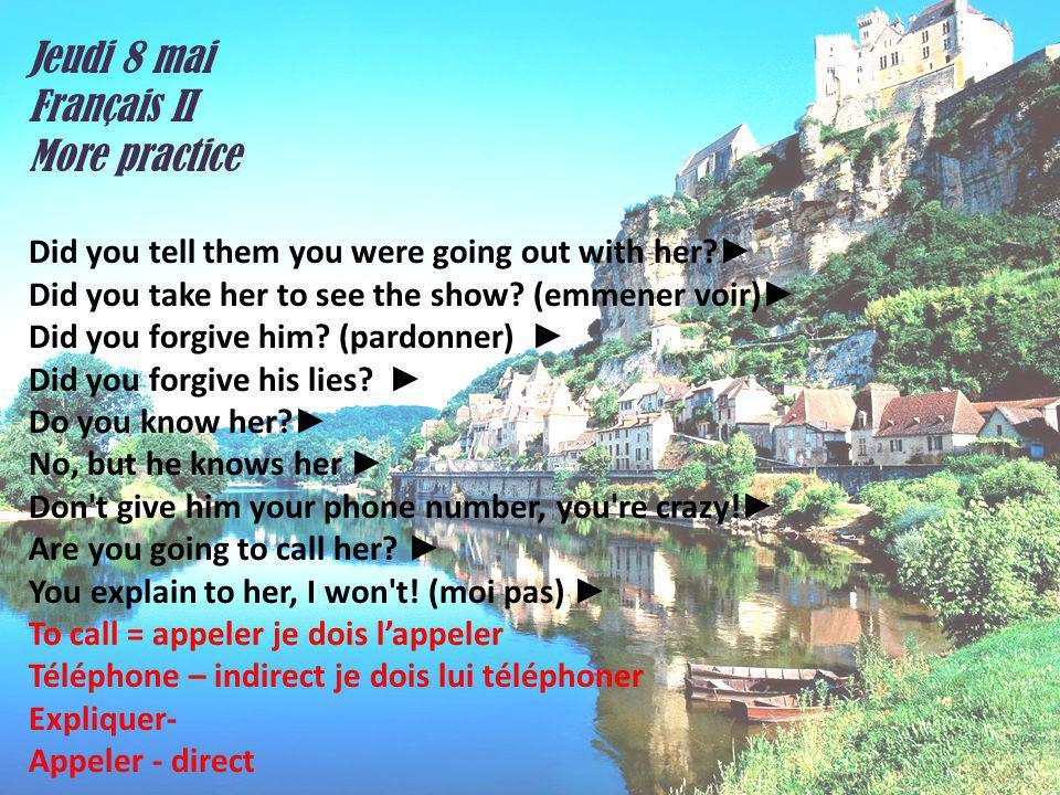 Jeudi 8 mai Français II More practice