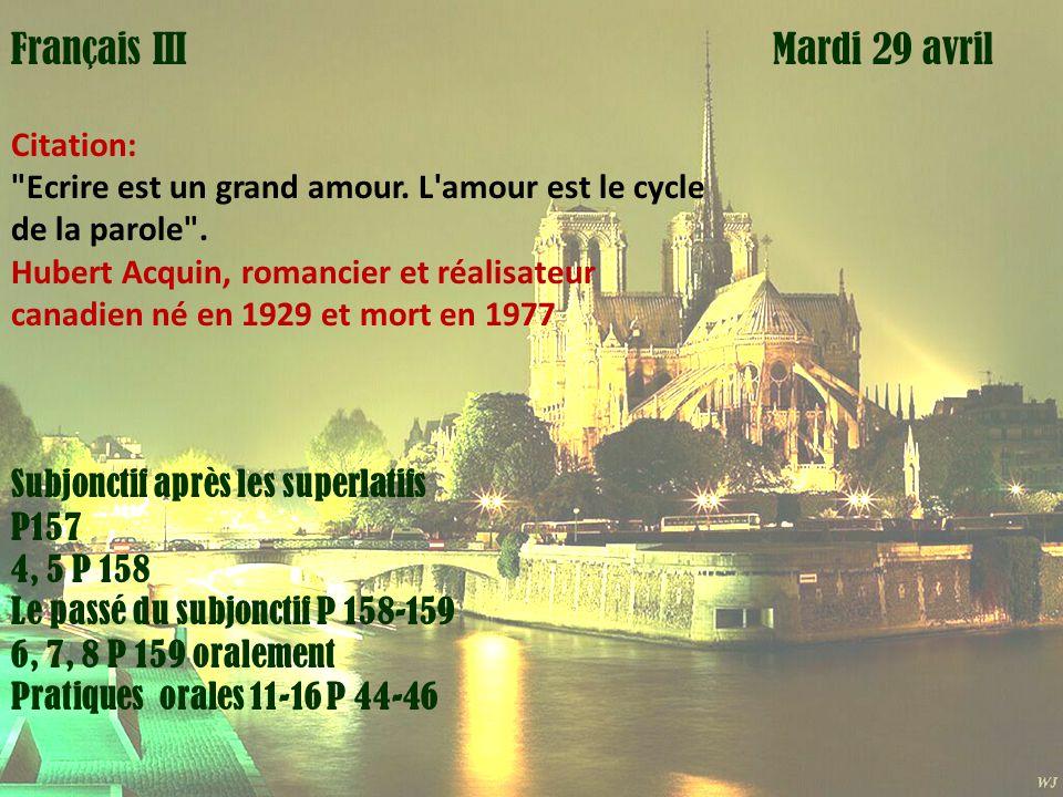 Mardi 1 avril Français III Mardi 29 avril Citation: