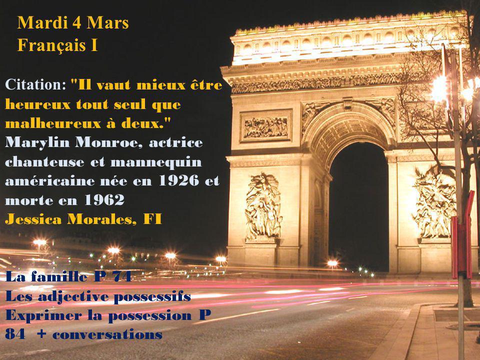 Mardi 4 Mars Français I Citation: Il vaut mieux être heureux tout seul que malheureux à deux.