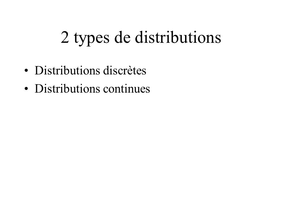 2 types de distributions