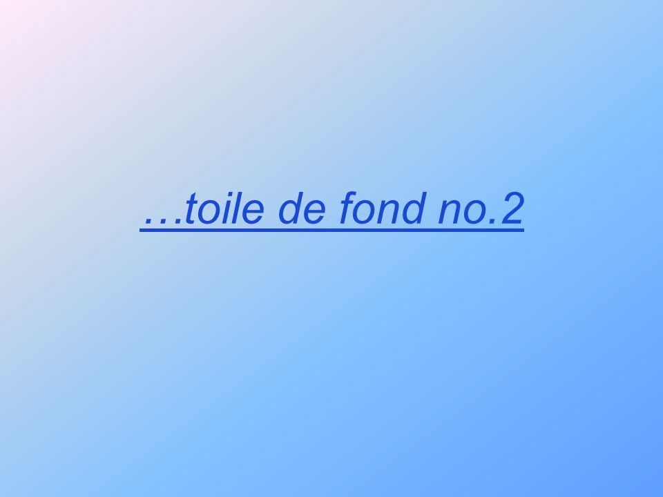 …toile de fond no.2