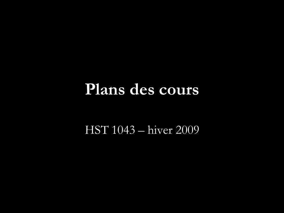 Plans des cours HST 1043 – hiver 2009
