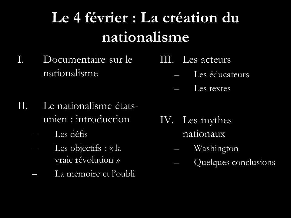 Le 4 février : La création du nationalisme
