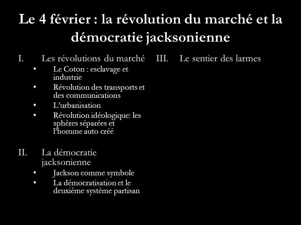Le 4 février : la révolution du marché et la démocratie jacksonienne