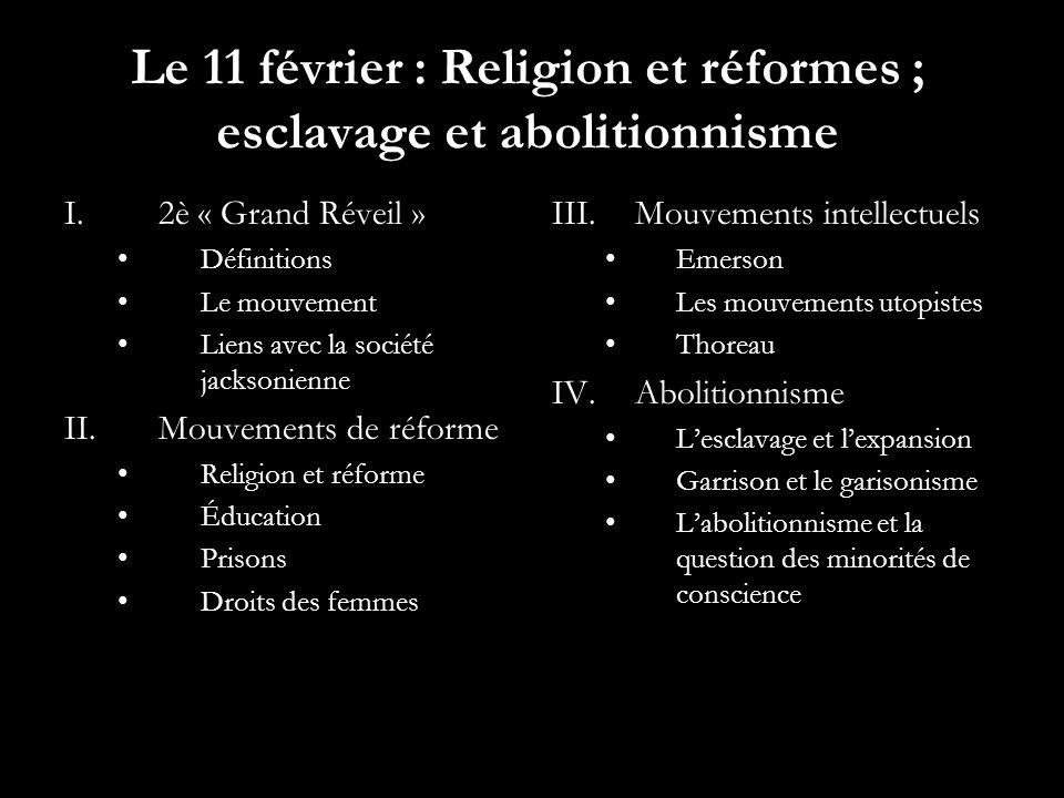 Le 11 février : Religion et réformes ; esclavage et abolitionnisme